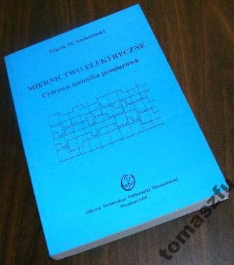 Cyfrowa Technika Pomiarowa - Miernictwo Elektryczne - Marek M. Stabrowski